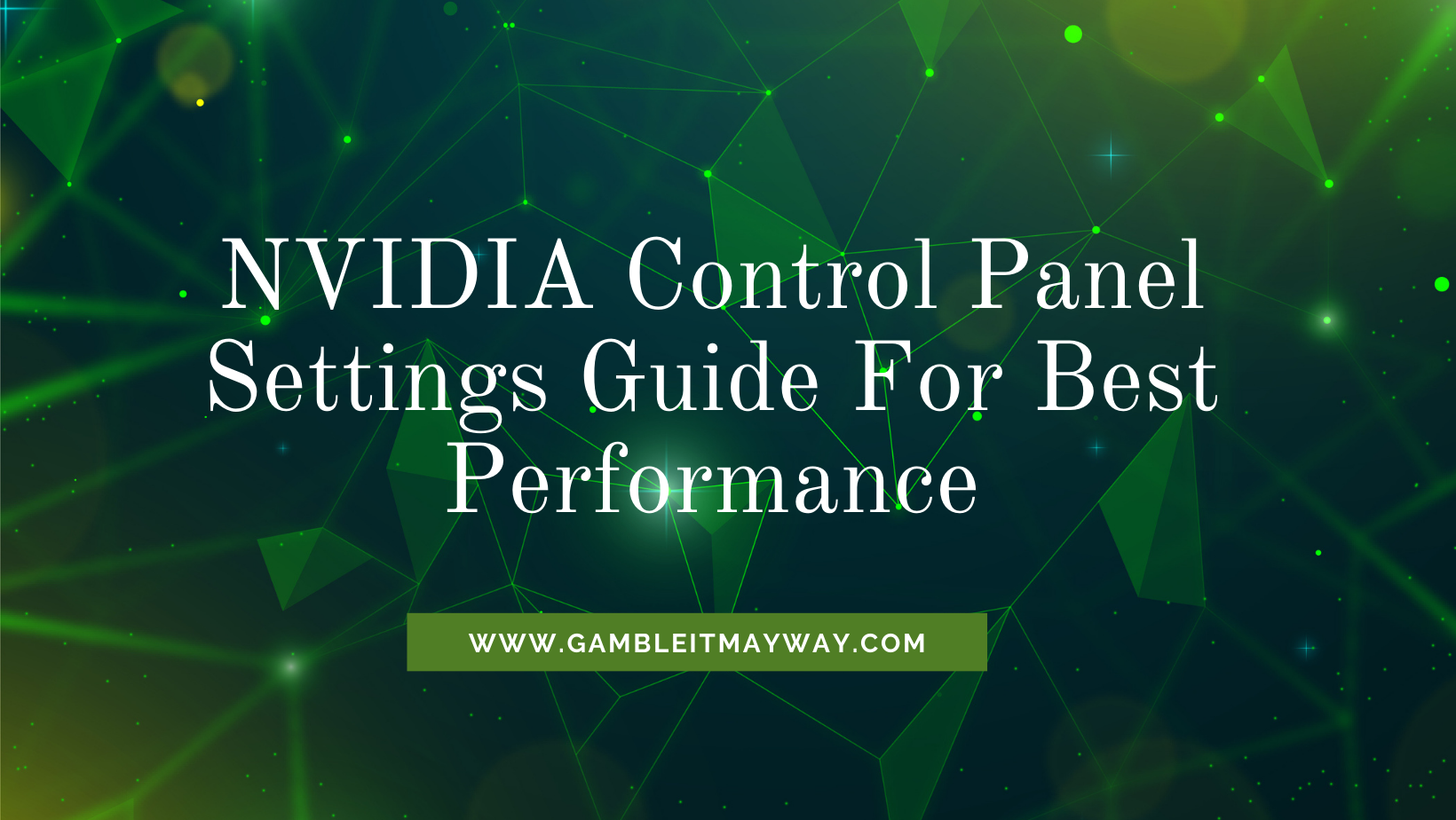 NVIDIA Control Panel Settings Guide For Best Performance