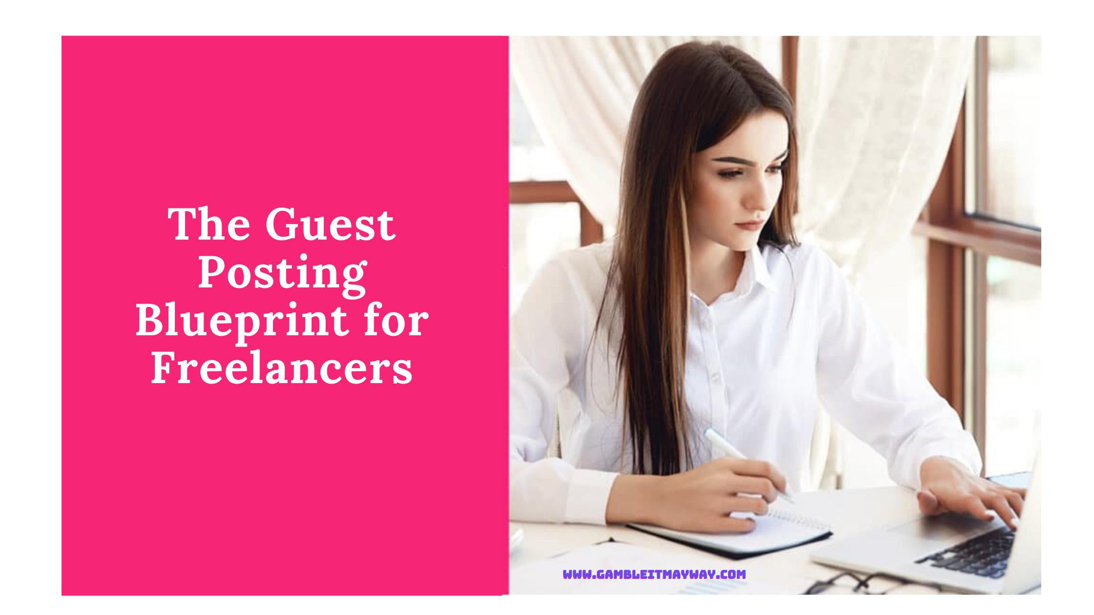 The Guest Posting Blueprint for Freelancers