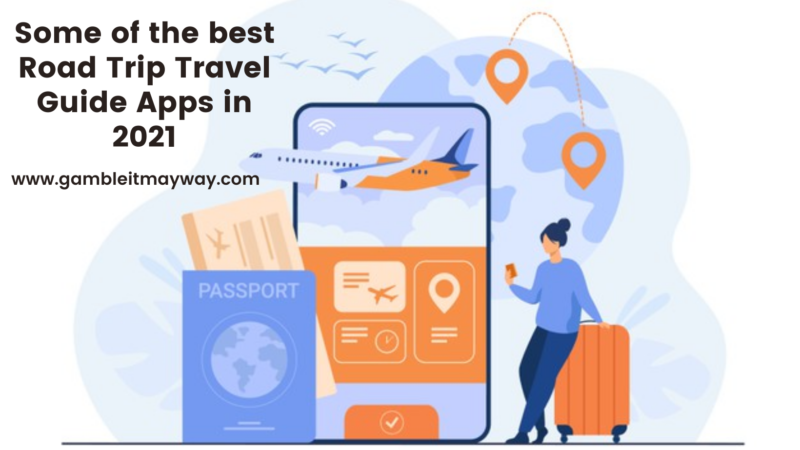 Some of the Best Road Trip  Travel Guide Apps in 2021