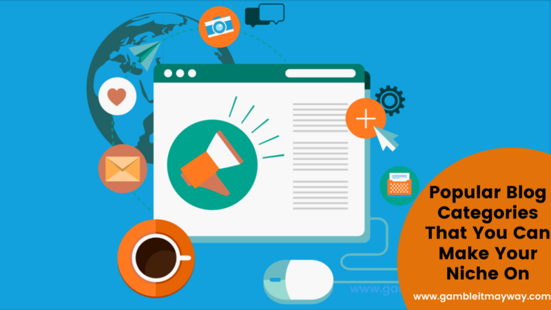 Popular Blog Categories That You Can Make Your Niche On